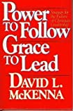 Power to Follow, Grace to Lead, David L. McKenna, 0849906741