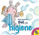 Bet Y La Higiene / Bet and Hygiene (Habitos Saludables (Healthy Habits)) (English and Spanish Edition)