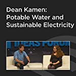 Dean Kamen: Potable Water and Sustainable Electricity | Dean Kamen