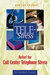 Tele-Stress: Relief for Call Center Stress Kindle Edition