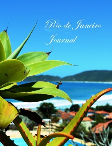 Rio de Janeiro Journal: Lined 100+ Pages: Honeymoons, Holidays, Vacations, Funerals, Baby Showers, Birthdays, Anniversaries, Christenings, Weddings, ... & photos. (Gits & Accessories) (Volume 38)