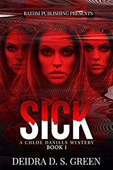 Sick, Sicker, Sickest (A Chloe Daniels Mystery) (The Chloe Daniels Mysteries Book 1) by [Green, Deidra D. S.]