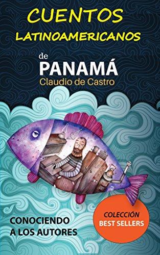 CUENTOS LATINOAMERICANOS - Antología: Escritores panameños (Nueva Narrativa de Panamá nº 1) (