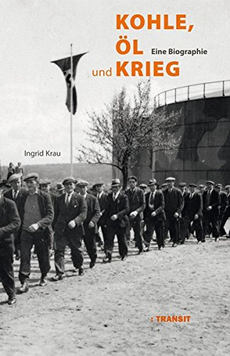 Kohle, Öl und Krieg: Eine Biographie