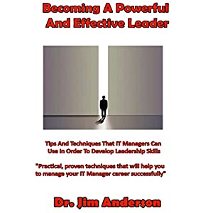 Becoming a Powerful and Effective Leader Audiobook