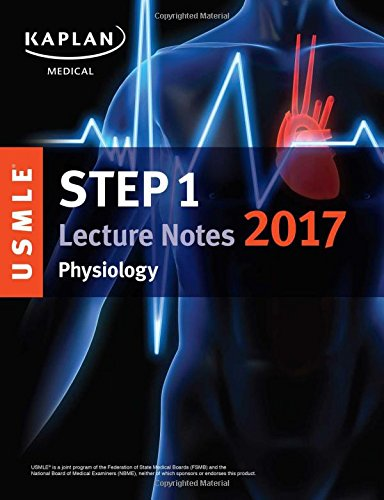 USMLE Step 1 Lecture Notes 2017: Physiology (USMLE Prep)