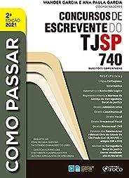 Como Passar Concursos de Escrevente do TJSP: 740 questões comentadas