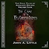 The Final Tales of Sherlock Holmes - Volume Four: The Kew Gardens Gnomes | John A. Little
