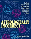 Astrologically Incorrect, Terry Marlowe, 1580628435