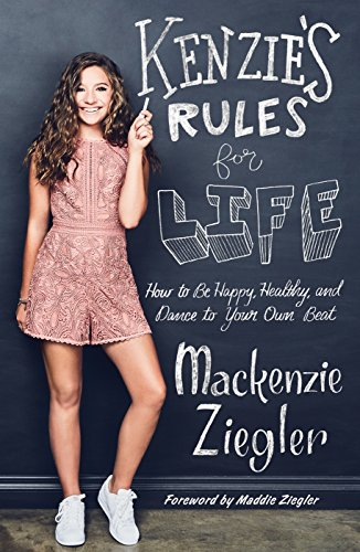 !B.E.S.T Kenzie's Rules for Life: How to Be Happy, Healthy, and Dance to Your Own Beat ZIP