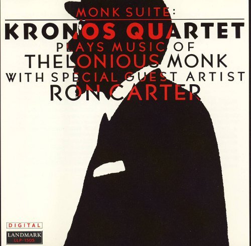 Price comparison product image Monk Suite: Kronos Quartet Plays Music of Thelonious Monk with Special Guest Artist Ron Carter