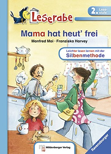 Mama hat heut' frei (Leserabe mit Mildenberger Silbenmethode)