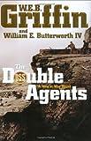 The Double Agents, W. E. B. Griffin and William E. Butterworth, 0399154205