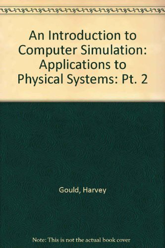 An Introduction to Computer Simulation Methods Applications to Physical Systems: Part II