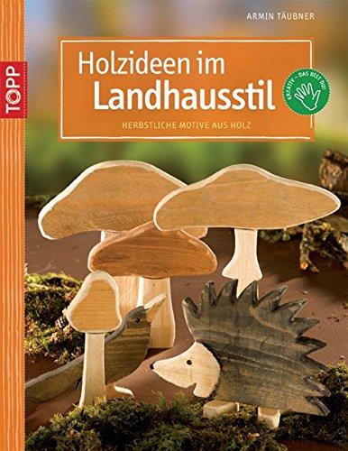 Holzideen im Landhausstil: Herbstliche Motive aus Holz