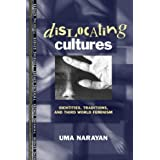 Dislocating Cultures: Identities, Traditions, and Third World Feminism (Thinking Gender)