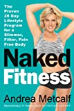 Naked Fitness, Andrea Metcalf, 1593156189