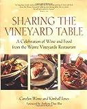 Sharing the Vineyard Table, Carolyn Wente and Kimball Jones, 1580080448