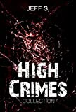 Mystery, Thriller & Suspense: High Crimes Murder: Legal( Conspiracies SPECIAL FREE BOOK INCLUDED)  ((mystery, suspense series of mystery, thriller, suspense Thriller Mystery, crime and murder)    1) by  Jeff S S in stock, buy online here
