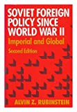Soviet Foreign Policy Since World War II 9780673394767