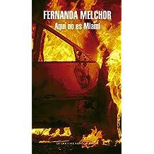 Aquí no es Miami (Spanish Edition)