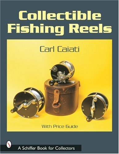COLLECTIBLE FISHING REELS (A Schiffer book for collectors) by KEN BLOMQUIST (2003-03-24)