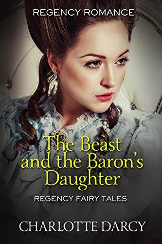 Pdf Religion The Beast and the Baron's Daughter (Regency Fairy Tales Book 1)