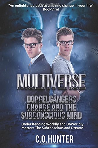 Multiverse Doppelgängers Change and the Subconscious Mind