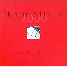 Frank Stella at Two Thousand : Changing the Rules (Contemporary Art) by Bonnie Clearwater (2000-12-19)