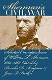 Sherman's Civil War: Selected Correspondence of William T. Sherman, 1860-1865 (Civil War America)