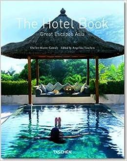 The Hotel Book: Great Escapes Asia [Idioma Inglés]: Amazon.es ...