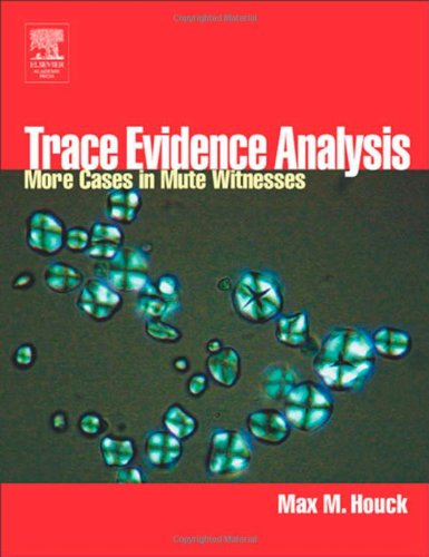 Trace Evidence Analysis: More Cases in Mute Witnesses