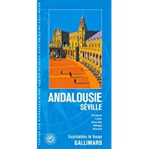 ANDALOUSIE SÉVILLE (CORDOUE, CADIX, GRENADE, MALAGA, ALMERIA)