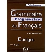 Grammaire progressive du français: Perfectionnement - Corrigés