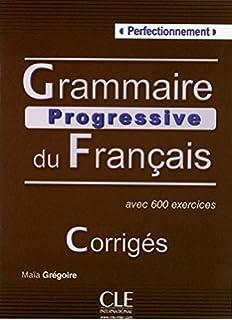 Grammaire progressive du francais livre perfectionnement french grammaire progressive du francais corriges french edition fandeluxe Images