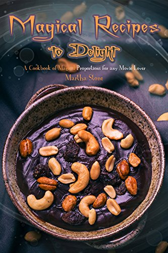 Download for free Magical Recipes to Delight: A Cookbook of Magical Proportions for any Movie Lover