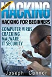 Hacking: Become The Ultimate Hacker - Computer Virus, Cracking, Malware, IT Security (Cyber Crime, Computer Hacking, How to Hack, Hacker, Computer Crime, Network Security, Software Security)