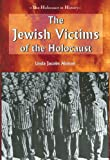 The Jewish Victims of the Holocaust (Holocaust in History)