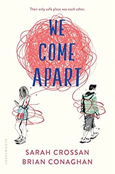 We Come Apart by [Crossan, Sarah, Conaghan, Brian]