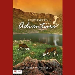 A Westward Adventure Audiobook