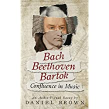 Bach, Beethoven, Bartok: Confluence in Music