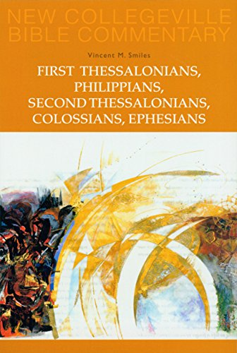 First Thessalonians, Philippians, Second Thessalonians, Colossians, Ephesians: Volume 8 (New Collegeville Bible Commentary: New Testament) (Pt. - Collegeville Outlets