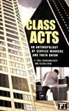 Class Acts, E. Paul Durrenberger and Suzan Erem, 1594510830