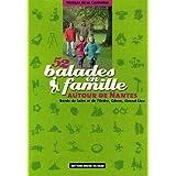 52 BALADES EN FAMILLE AUTOUR DE NANTES N.E.