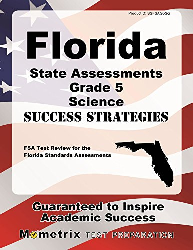 Florida State Assessments Grade 5 Science Success Strategies Study Guide: FSA Test Review for the Florida Standards Assessments