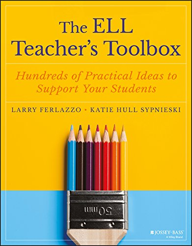 The ELL Teacher's Toolbox: Hundreds of Practical Ideas to Support Your Students (The Teacher's Toolbox Series) ()