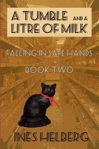 A Tumble and a Litre of Milk Book Two: Falling in safe hands (Volume 2)