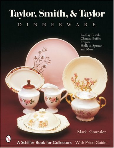 Taylor, Smith & Taylor Dinnerware (Schiffer Book for Collectors)