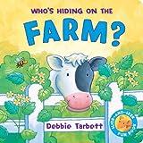 Who's Hiding on the Farm (Hide-&-Seek Fun Book)