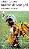 Indiens de tout poil et autres créatures par Louis